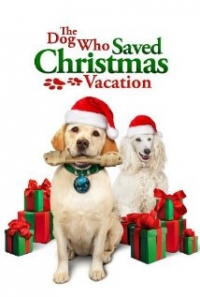 The Dog Who Saved Christmas Vacation (2010)