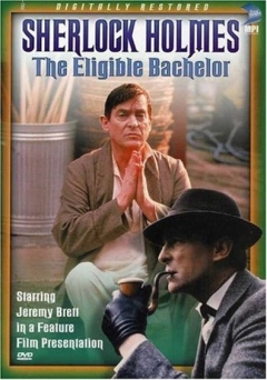 """The Casebook of Sherlock Holmes"" The Eligible Bachelor"