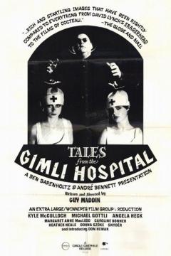 Tales from the Gimli Hospital (1988)