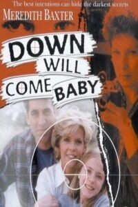 Down Will Come Baby (1999)