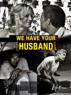 We Have Your Husband (2011)