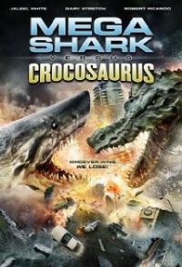 Mega Shark vs Crocosaurus (2010)