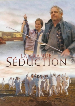 Grande séduction, La (2003)
