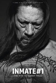 Inmate #1: The Rise of Danny Trejo (2019)