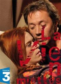 La vie en miettes (2011)
