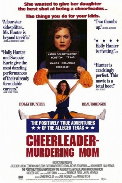 The Positively True Adventures of the Alleged Texas Cheerleader-Murdering Mom (1993)