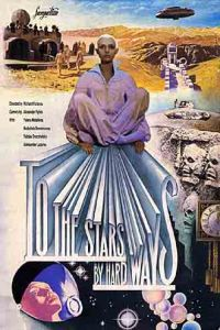 To the Stars By Hard Ways (1982)
