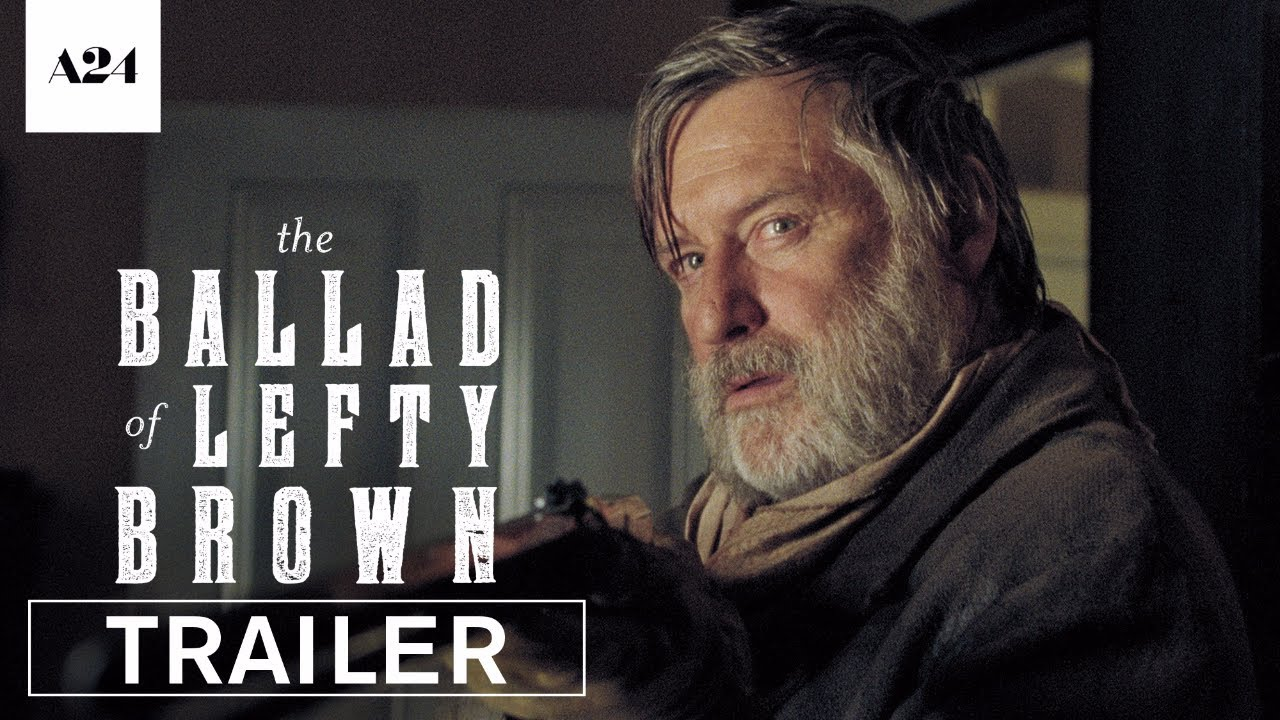 The Ballad of Lefty Brown (2017) video/trailer