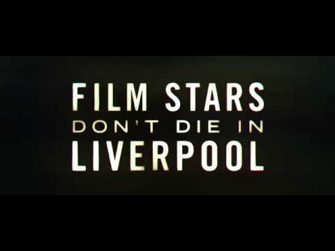 Film Stars Don\'t Die in Liverpool - Official Trailer
