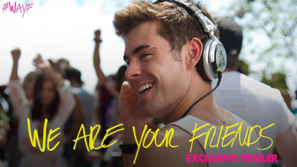 We Are Your Friends - Official Trailer #2