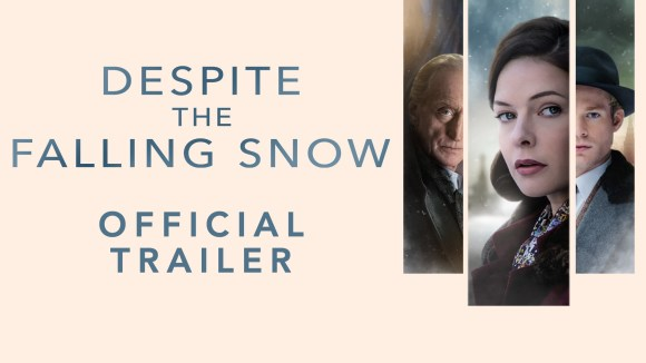 DESPITE THE FALLING SNOW - OFFICIAL UK TRAILER