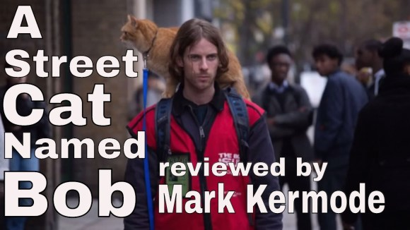 Kremode and Mayo - A street cat named bob reviewed by mark kermode