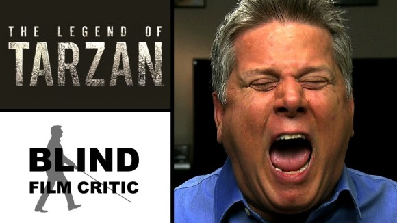 Blind Film Critic - The legend of tarzan Movie Review