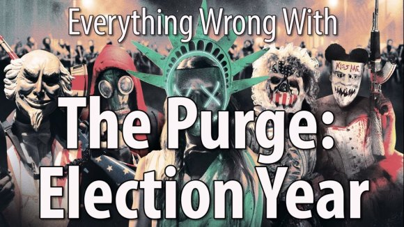 CinemaSins - Everything wrong with the purge: election year