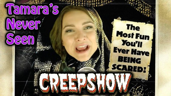 Channel Awesome - Creepshow - tamara's never seen