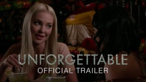 Unforgettable (2017) video/trailer