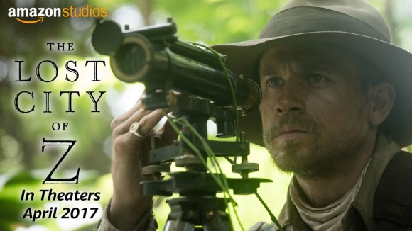 The Lost CIty of Z - Official Teaser Trailer