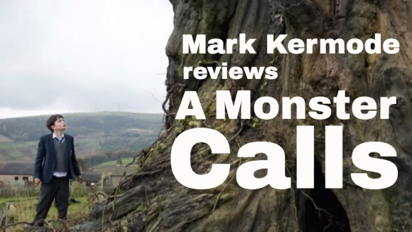 Kremode and Mayo - A monster calls reviewed by mark kermode