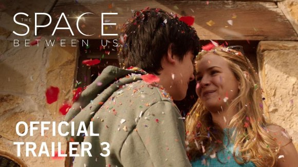 The Space Between Us - Official Trailer 3