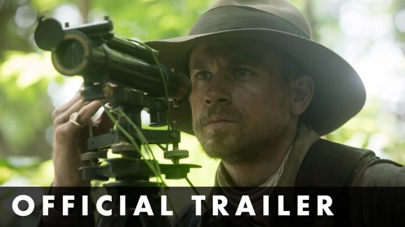 The Lost City of Z - Official Trailer