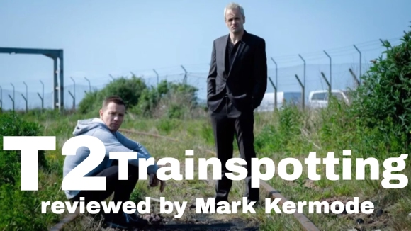 Kremode and Mayo - T2 trainspotting reviewed by mark kermode