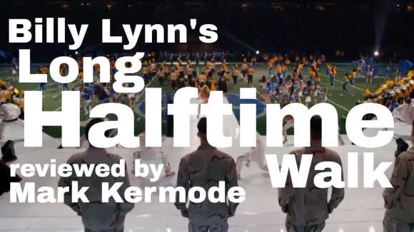Kremode and Mayo - Billy lynn's long halftime walk reviewed by mark kermode