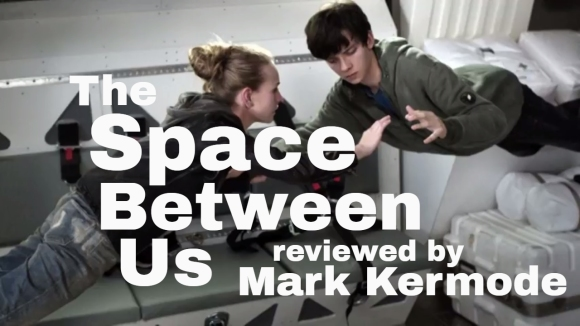 Kremode and Mayo - The space between us reviewed by mark kermode
