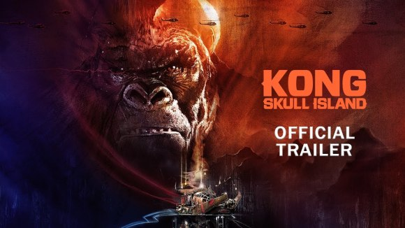 Kong: Skull Island - Official Final Trailer: Rise of the King