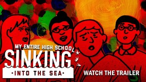 My Entire High School Sinking Into the Sea (2016) video/trailer