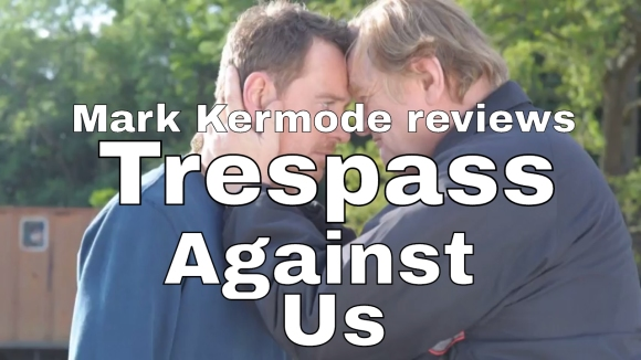 Kremode and Mayo - Trespass against us reviewed by mark kermode