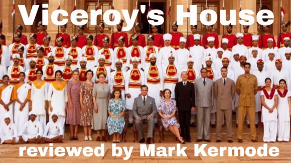 Kremode and Mayo - Viceroy's house reviewed by mark kermode
