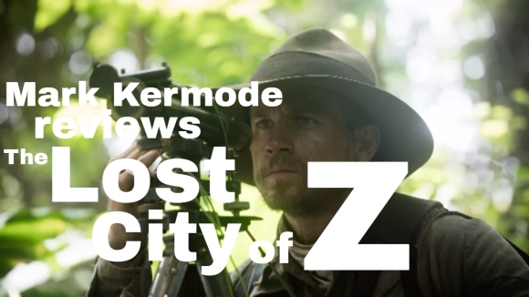 Kremode and Mayo - The lost city of z reviewed by mark kermode