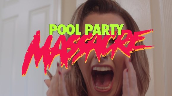 Pool Party Massacre - Official Trailer