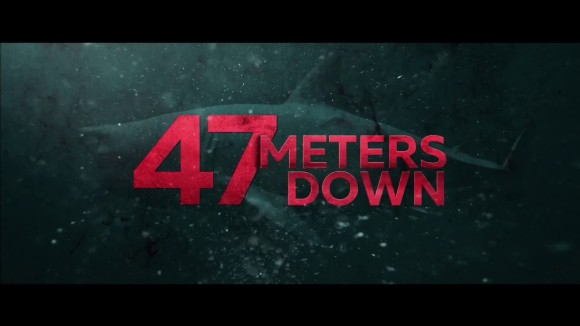 47 Meters Down - Theatrical Trailer
