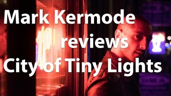 Kremode and Mayo - Mark kermode reviews city of tiny lights