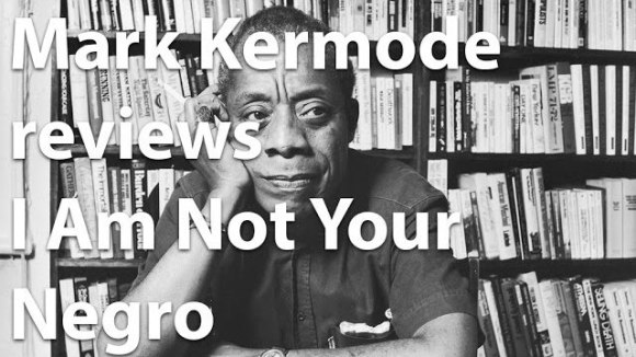 Kremode and Mayo - Mark kermode reviews i am not your negro