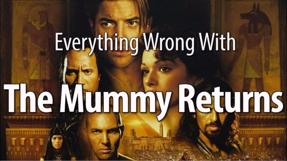 CinemaSins - Everything wrong with the mummy returns in 18 minutes or less