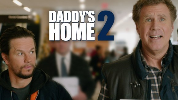 Daddy\'s Home 2 - Officiele Trailer