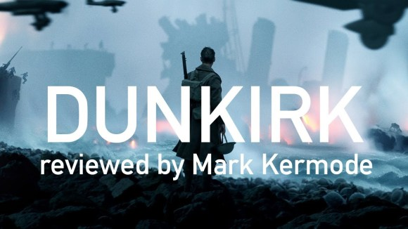 Kremode and Mayo - Dunkirk reviewed by mark kermode
