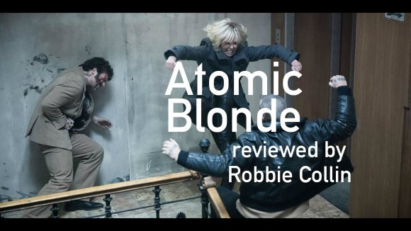 Kremode and Mayo - Atomic blonde reviewed by robbie collin