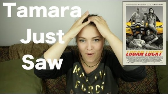 Channel Awesome - Logan lucky - tamara just saw