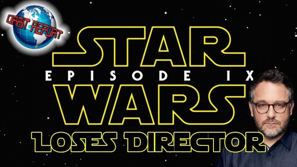 Channel Awesome - Star wars episode ix loses director - orbit report