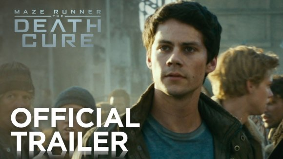 The Maze Runner: The Death Cure - Official Trailer