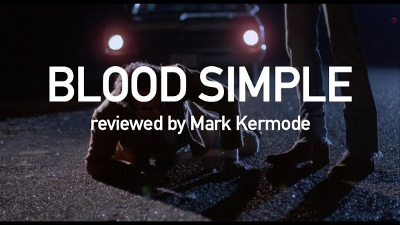 Kremode and Mayo - Blood simple reviewed by mark kermode