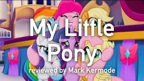 Kremode and Mayo - My little pony reviewed by mark kermode