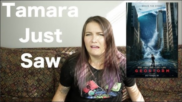 Channel Awesome - Geostorm - tamara just saw
