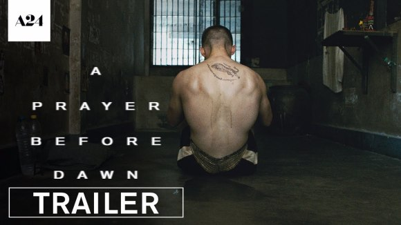 A Prayer Before Dawn - Official Trailer