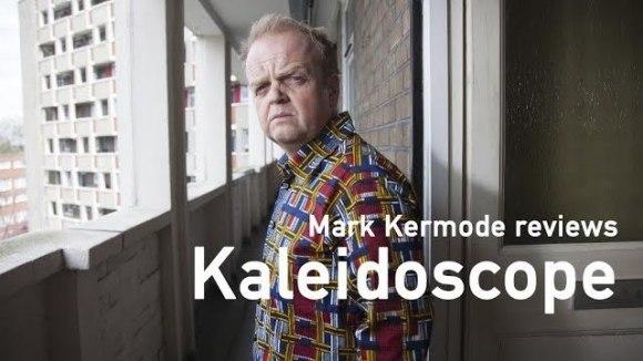Kremode and Mayo - Kaleidoscope reviewed by mark kermode