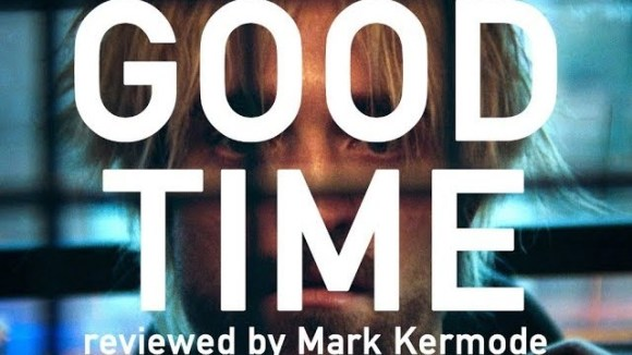 Kremode and Mayo - Good time reviewed by mark kermode