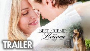 Best Friend from Heaven (2017) video/trailer